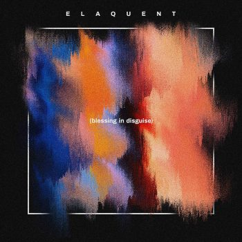 Elaquent: Blessing In Disguise [LP]