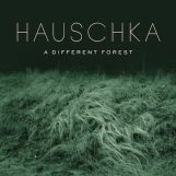 Hauschka: A Different Forest [CD]
