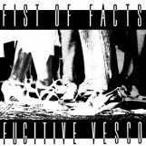 "Fist of Facts: Fugitive Vesco [LP+7""]"