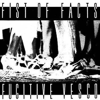 "Fist of Facts: Fugitive Vesco [LP+7""]"