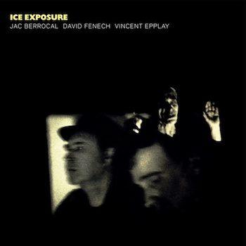 Berrocal / David Fenech & Vincent Epplay, Jac: Ice Exposure [LP]
