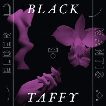 Black Taffy: Elder Mantis [LP]