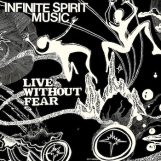 Infinite Spirit Music: Live Without Fear [2xLP]
