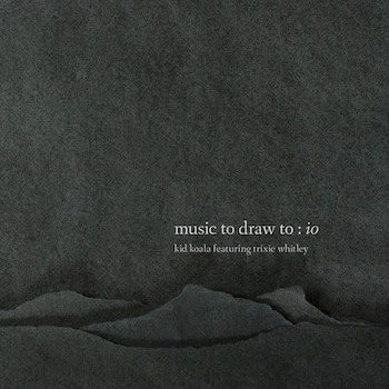 Kid Koala: Music To Draw To: Io [LP]
