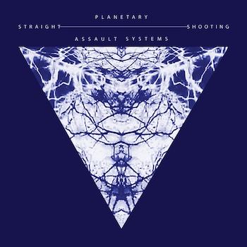 Planetary Assault Systems: Straight Shooting [2xLP]