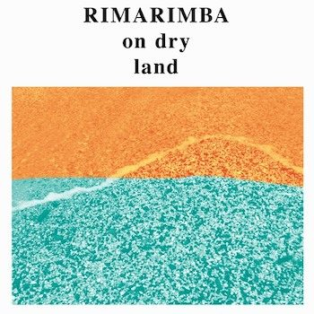 Rimarimba: On Dry Land [LP]