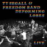 Segall & The Freedom Band, Ty: Deforming Lobes - Live [LP]
