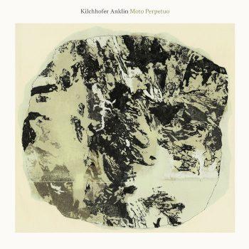 Kilchhofer Anklin: Moto Perpetuo [LP 180g]