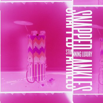Snapped Ankles: Stunning Luxury [CD]