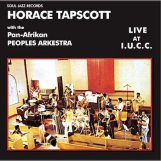 Tapscott and The Pan-Afrikan People's Arkestra, H.: Live At The I.U.C.C. [2xCD]