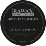 "Signal To Noise Ratio: Detroit Is Burning [12""]"