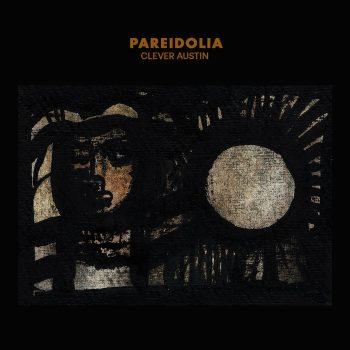 Austin, Clever: Pareidolia [LP]