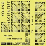 Young Scientist: Results, Not Answers [LP]
