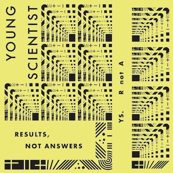 Young Scientist: Results, Not Answers [CD]