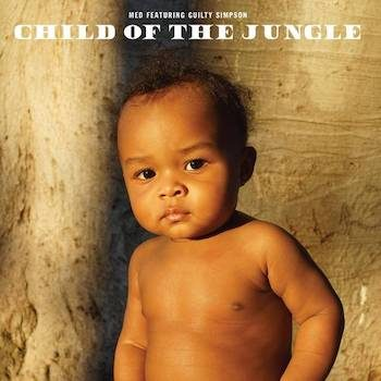 MED & Guilty Simpson: Child Of The Jungle [CD]