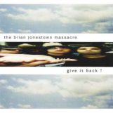 Brian Jonestown Massacre: Give It Back! [2xLP 180g]