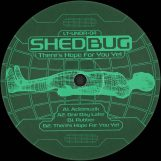 """Shedbug: There's Hope For You Yet [12""""]"""