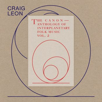 Leon, Craig: Anthology of Interplanetary Folk Music Vol. 2 [2xLP]
