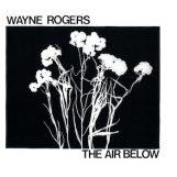 Rogers, Wayne: The Air Below [LP]