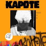 Kapote: What It Is [2xLP]