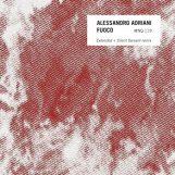 "Adriani, Alessandro: Fuoco - incl. remix par Silent Servant [12""]"