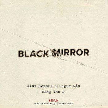 Sigur Ros & Alex Somers: Black Mirror: Hang The DJ [CD]
