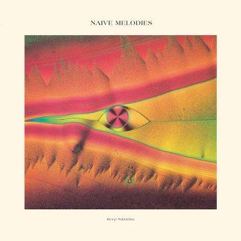 Deep Nalström: Naive Melodies [LP]