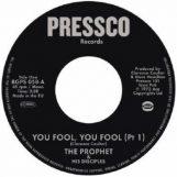 """Prophet & His Disciples: You Fool, You Fool - Parts 1 & 2 [7""""]"""
