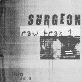 "Surgeon: Raw Trax 1 [12""]"