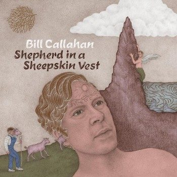 Callahan, Bill: Shepherd In A Sheepskin Vest [CD]