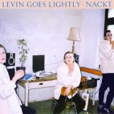 Levin Goes Lightly: Nackt [CD]