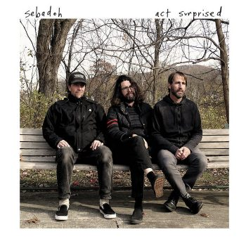 Sebadoh: Act Surprised [CD]