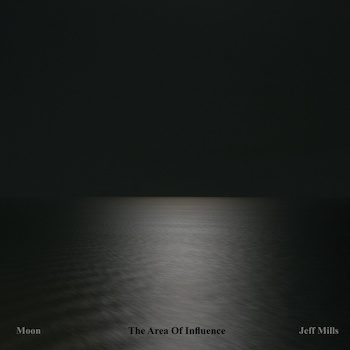 Mills, Jeff: Moon – The Area Of Influence [CD]