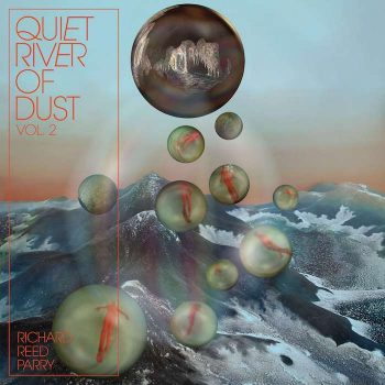 Parry, Richard Reed: Quiet River Of Dust Vol. 2 [CD]