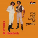 Zack & Geebah:  For The Love Of Money [LP]