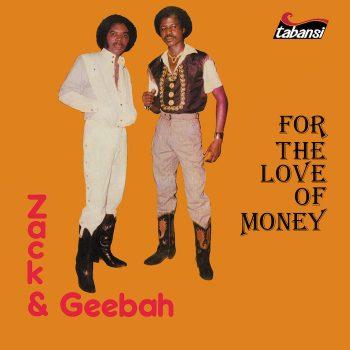 Zack & Geebah:  For The Love Of Money [LP]