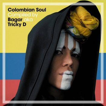 variés; Bagar aka Tricky D:  Colombian Soul [CD]