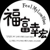 """Yukihiro Fukutomi:  Feel My Love Vibes [12""""]"""