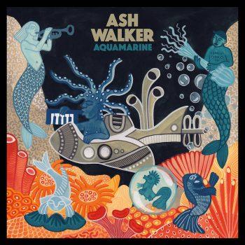 Walker, Ash: Aquamarine [CD]