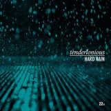 Tenderlonious: Hard Rain [CD]