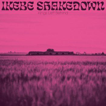 Ikebe Shakedown: Kings Left Behind [LP rose]