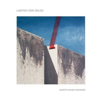 Redmond, Gareth Quinn: Laistigh den Ghleo [CD]