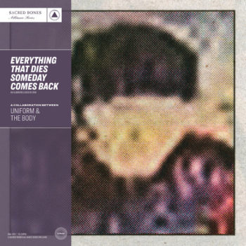 Uniform & The Body: Everything That Dies Someday Comes Back [LP mauve]