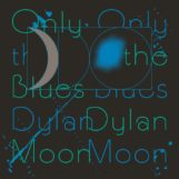 Dylan Moon: Only The Blues [LP]