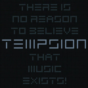 Tempsion: There is no reason to believe that music exists! [2xCD]