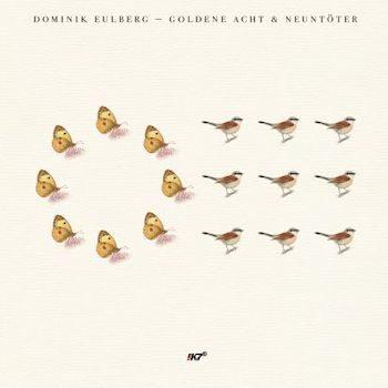 """Eulberg, Dominik: Goldene Acht / Neuntöter [12""""]"""