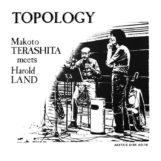 Makoto Terashita meets Harold Land: Topology [CD]