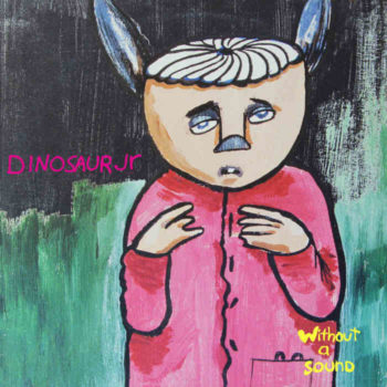 Dinosaur Jr.: Without A Sound – édition deluxe [2xCD]