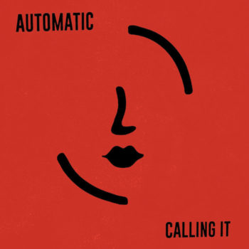 "Automatic: Calling It [7""]"