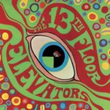 13th Floor Elevators: The Psychedelic Sounds Of... – édition deluxe [2xCD]